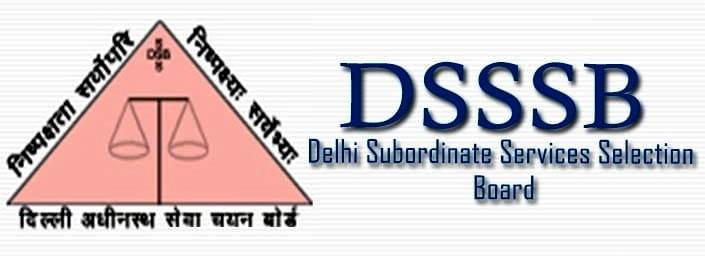 DSSSB (Delhi Subordinate Services Selection Board) Recruitment 2019